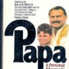 Papa A Personal Memoir by Gregory H Hemingway, MD