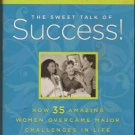 The Sweet talk of Success: How 35 Amazing Women overcame Major Challenges in Life
