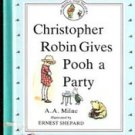Christopher Robin Gives Pooh a Party by A A Milne, 1990