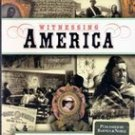 Witnessing America: The Library of Congress Book of Firsthand Accounts