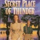Secret Place of Thunder by Lynn Morris and Gilbert Morris
