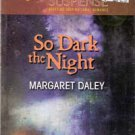 So Dark the Night by Margaret Daley