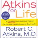 Atkins for Life, by Robert C Atkins