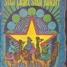 Star Light Star Bright by Wilma L Shaffer