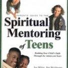 Spiritual Mentoring of Teens edited by Joe White, Jim Weidmann