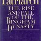 The Patriarch: The Rise of Fall of the Bingham Dynasty by Susan E Tifft
