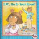 D.W. Go to Your Room by Marc Brown