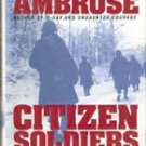 Citizen Soldier  by Stephen E Ambrose