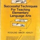 Successful Techniques For Teaching Elementary language Arts