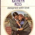 Designed with Love by Kathryn Ross