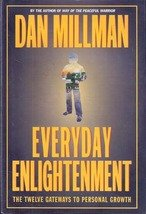 Everyday Enlightenment: The Twelve Gateways to Personal Growth by Dan Millman