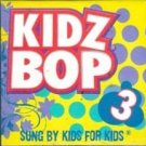 Kidz Bop 3, Sung by Kids for Kids (Music CD)