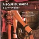 Risque Business by Tawny Weber (Paperback)