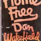 Home Free by Dan Wakefield (Hb/Dj ) 1977