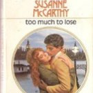 too Much To Lose by Susanne McCarthy
