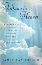 Talking to Heaven by James Van Praagh
