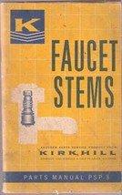 Faucet Stems Kirkhill Parts manual PSP-3 (1963)