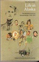 Life in Alaska: The Reminiscences of a Kansas Woman, 1916-1919 (May Wynne Lamb)