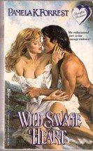 Wild Savage Heart by Pamela K Forrest
