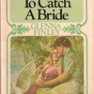 To Catch a Bride by Glenna Finley (1977 Paperback)