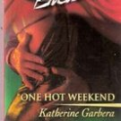One Hot Weekend by Katherine Garbera (Harlequin Blaze)