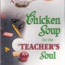 A Taste of Chicken Soup for The Teacher's Soul