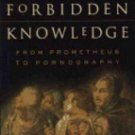 Forbidden Knowledge: From Prometheus To Pornography by Roger Shattuck