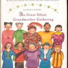 The Great Silent Grandmother Gathering by Sharon Mehdi