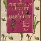 The Christians Secret to a Happy Life by Hannah Whitall Smith