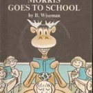 Morris Goes to School * An I Can Read Book) by B. Wiseman