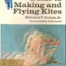 The Complete Beginner's Guide to Making and Flying Kites by Edward Dolan Jr