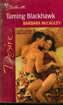 Taming Blackhawk by Barbara McCauley (Silhouette Paperback)