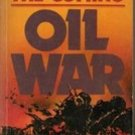 The Coming Oil War Predictions of Things To Come by Doug Clark, 1979