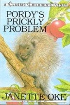Pordy's Prickly Problem by Janette Oke (Childrens Classics)