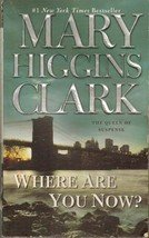 Where Are You Now by Mary Higgins Clark (Paperback) 2009