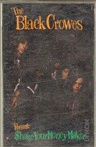 The Black Crowes presents Shake Your Money maker (Cassette)