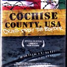 Cochise County - Cries From the Border DVD - Brand NEW