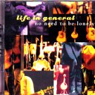 Life in General - No Need to be Lonely CD (2-Disc CD Set) - COMPLETE   (combine shipping)
