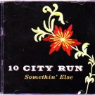 10 City Run - Somethin' Else CD - COMPLETE  (combine shipping)