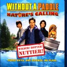 Without a Paddle - Nature's Calling - Blu Ray DVD - COMPLETE   (combine shipping)