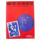 Brush Those Tears By Al Trace 1948 Vintage Sheet Music