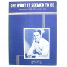 Vintage OH What It Seemed To Be By Frankie Carle 1945 Sheet Music