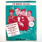 I Am Making Believe By Mack Gordon 1944 Sheet Music