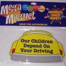 647 FL OUR CHILDREN DEPEND ON YOUR DRIVING MEGA MAGNET