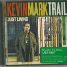 Kevin Mark Trail - Just Living (CD 12trk2005) 24HR POST