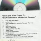 Get Cape. Wear Cape. Fly - Chronicles of a Bohemian Teenager -FULL PROMO-CD 2006