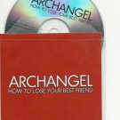 ARCHANGEL - HOW TO LOSE YOUR BEST FRIEND -FULL PROMO- CD / 24HR POST