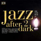 Very Best of Jazz After Dark, Vol. 2 (2xCD 2000) 24HR POST