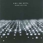 VHS Or Beta - Night On Fire (CD 2004) Virgin / 24HR POST