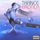 Various - Trance Erotica  [PA] 2xCD NEW / 24HR POST